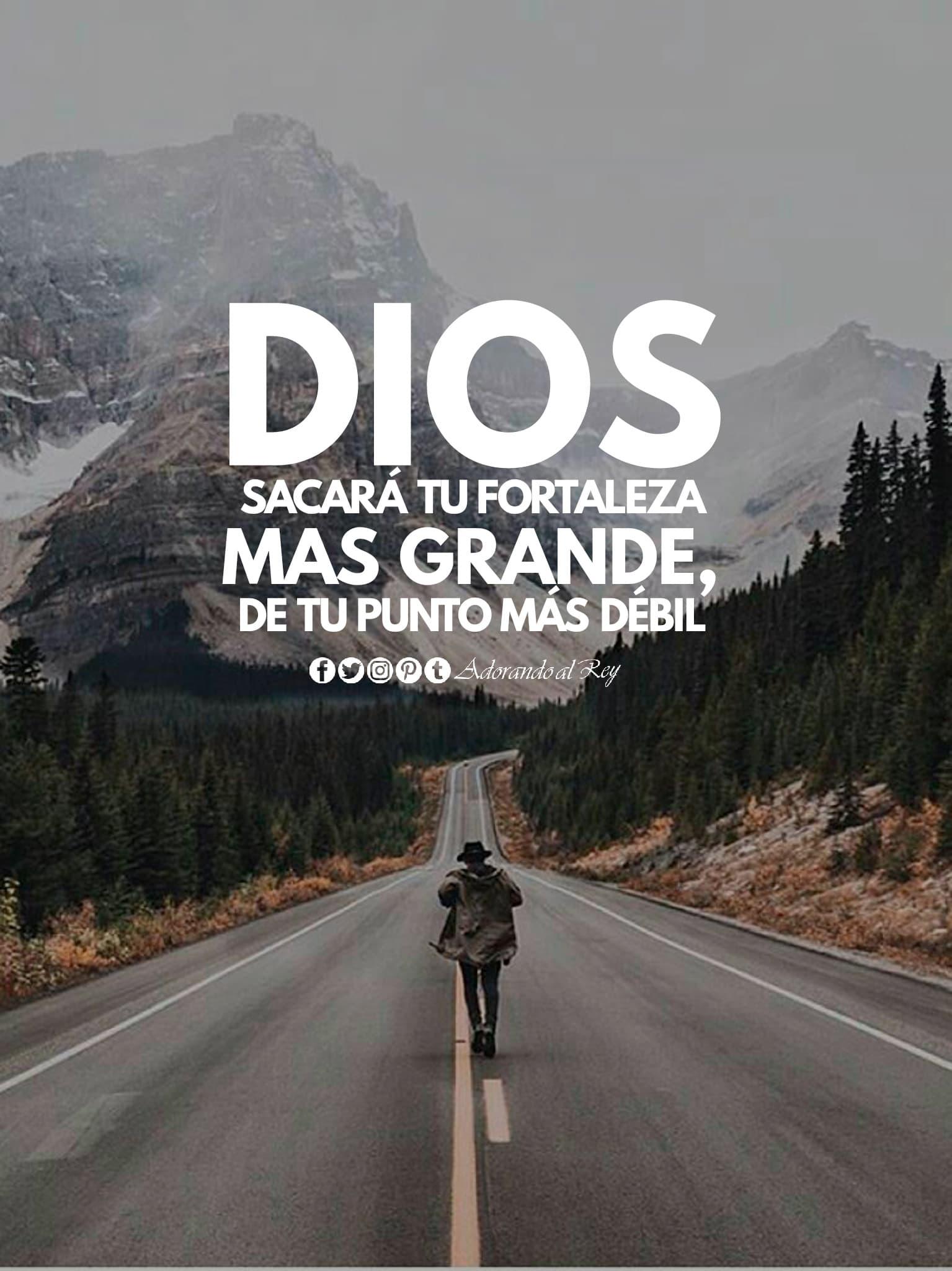 Dios sacará tu fortaleza mas grande