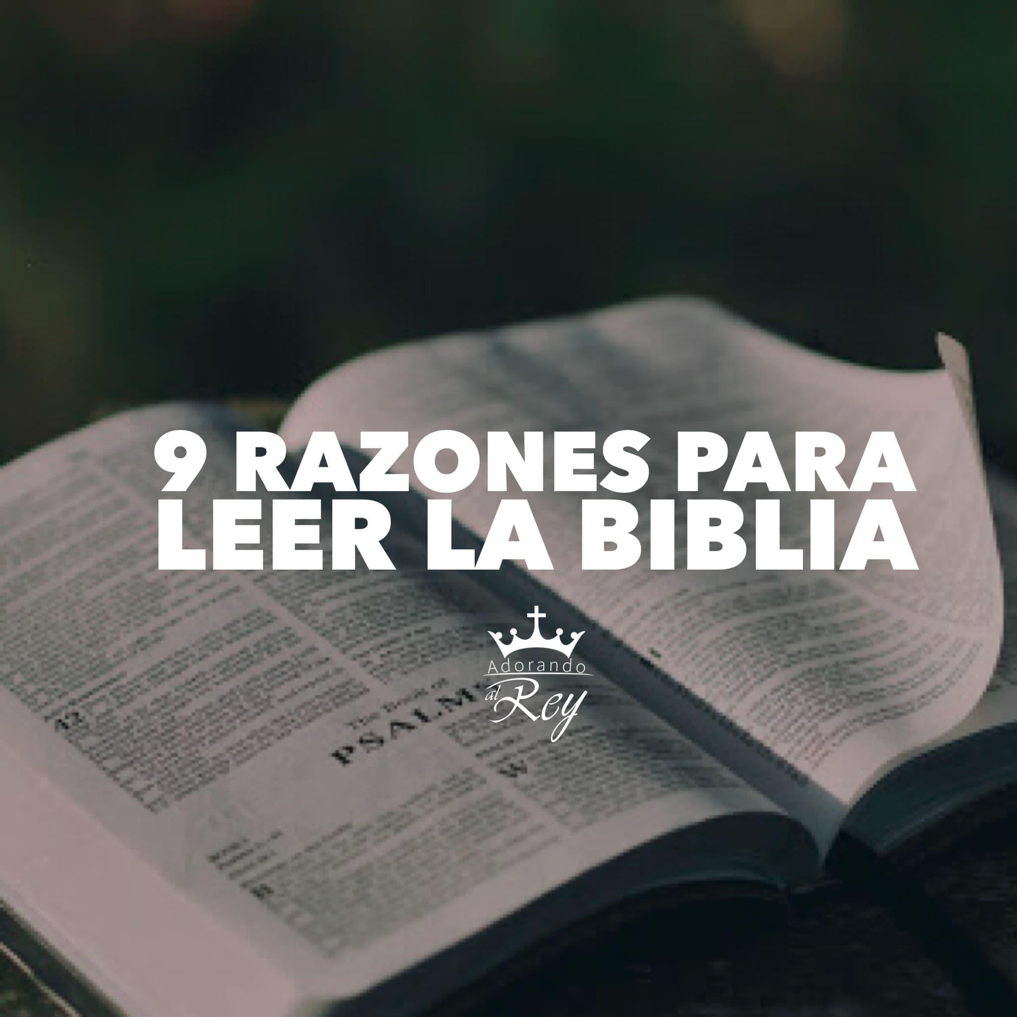 9 Razones para leer la Biblia