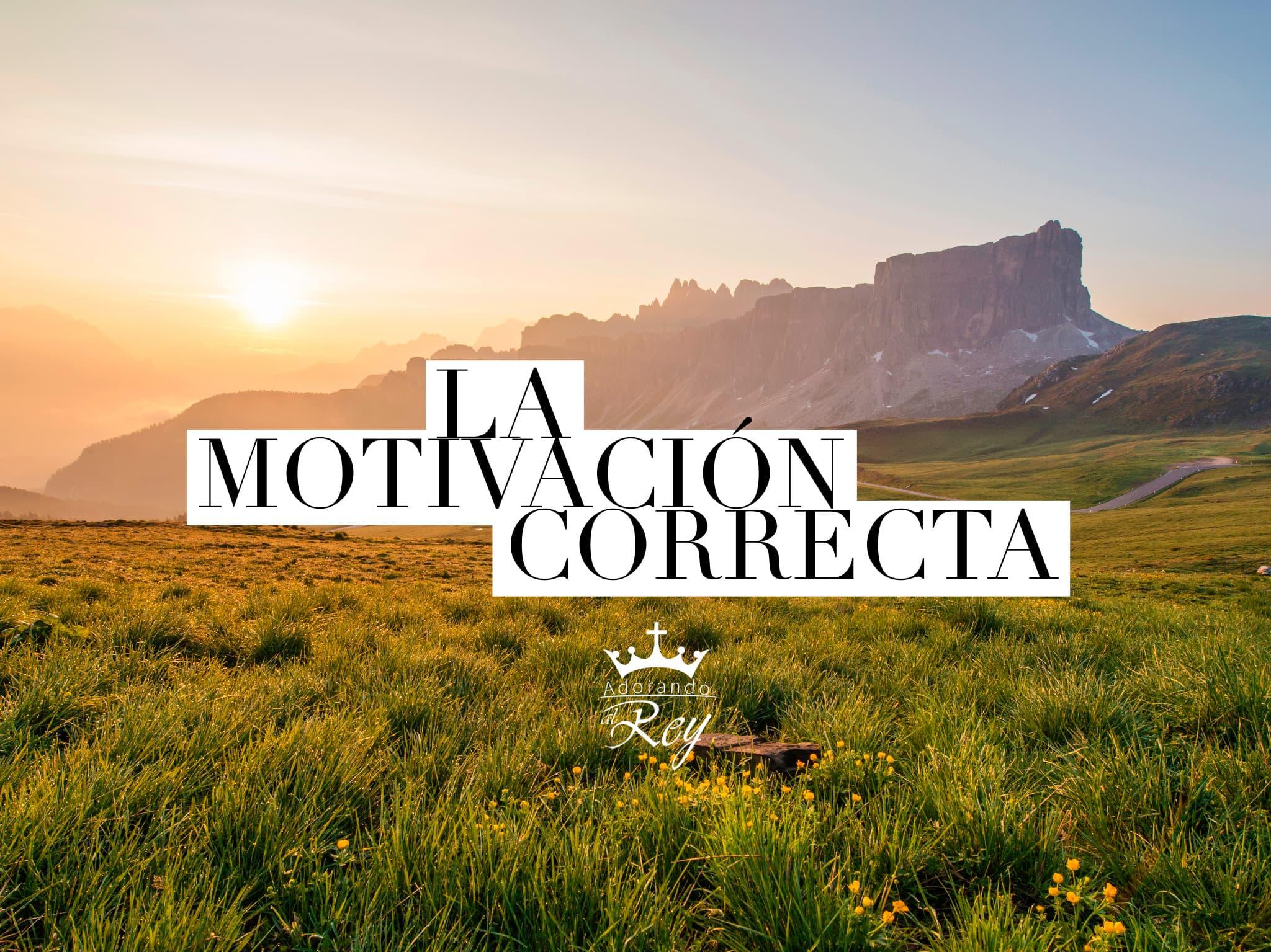 La motivación correcta